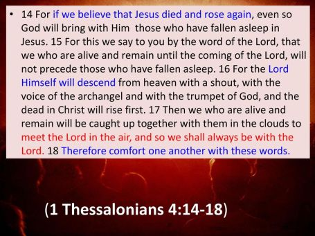 (1 Thessalonians 4:14-18)