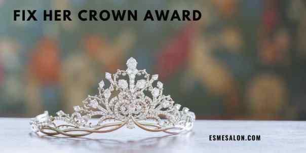 Fix-Her-Crown-Award